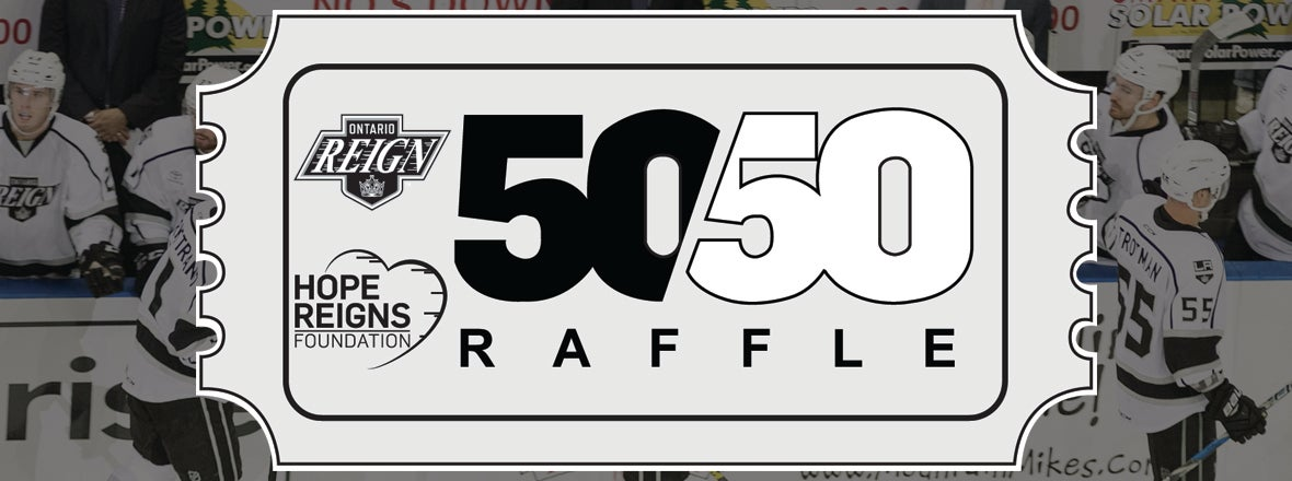 Ontario Reign Kickoff 50/50 Raffle Wednesday Night