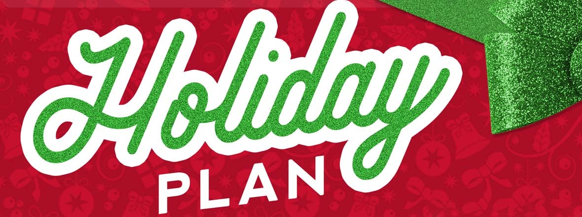 HOLIDAY PLANS ON-SALE NOW